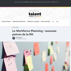 Le Workforce Planning : nouveau patron de la RH