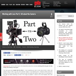 Working with Less Part 2: All about the Camera