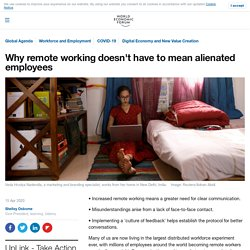 Why remote working doesn't have to mean alienated employees