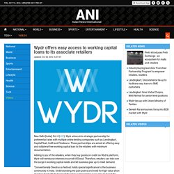Wydr offers easy access to working capital loans to its associate retailers