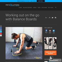 Working out on the go with Balance Boards
