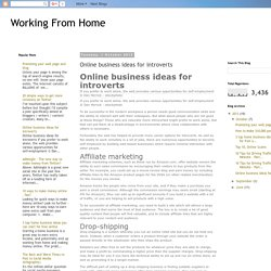 Working From Home: Online business ideas for introverts
