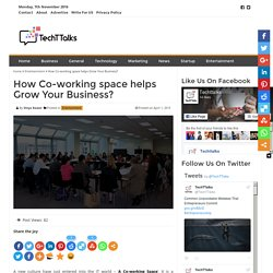 How Co-working space helps Grow Your Business? - TechTTalks
