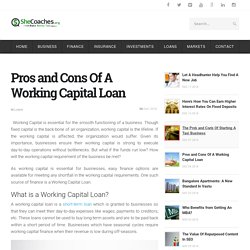 Pros and Cons of a Working Capital Loan