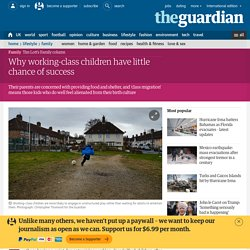 Why working-class children have little chance of success