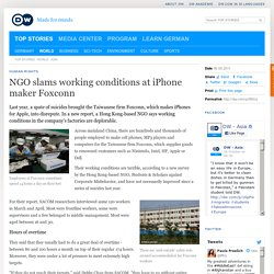 NGO slams working conditions at iPhone maker Foxconn