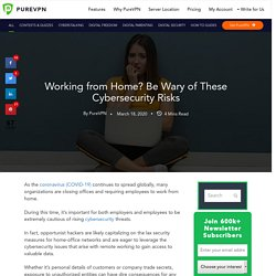 Working from Home? Be Wary of These Cybersecurity Risks - PureVPN Blog