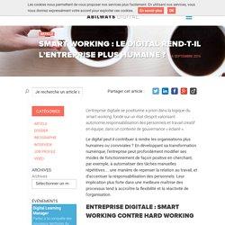 Smart working : le digital rend-t-il l'entreprise plus humaine ?