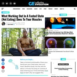 What Working Out In A Fasted State (Not Eating) Does To Your Muscles