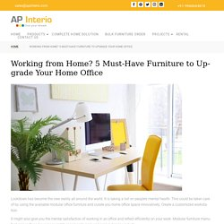 Working from Home? 5 Must-Have Furniture to Upgrade Your Home Office