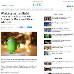 Working on handheld devices made easier with Android's Docs and Sheets add-ons