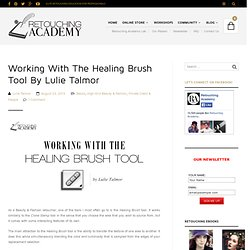 Working With The Healing Brush Tool By Lulie Talmor