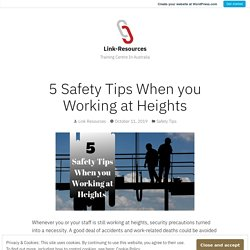 5 Safety Tips When you Working at Heights – Link-Resources