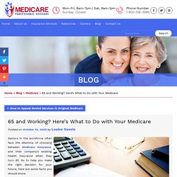 65 and Working? Here's What to Do with Your Medicare