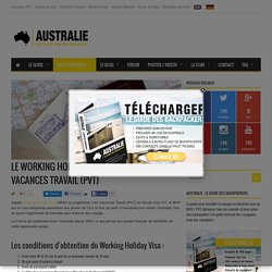 Le Working Holiday Visa (WHV) ou Visa Vacances Travail (PVT)