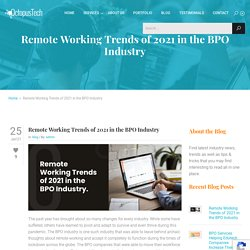 Remote Working Trends of 2021 in the BPO Industry - Octopus Tech