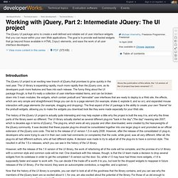 Working with jQuery, Part 2: Intermediate JQuery: The UI project