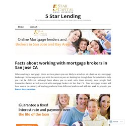Facts about working with mortgage brokers in San Jose CA – 5 Star Lending