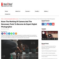 Know The Working Of Camera And The Necessary Tools To Become An Expert Digital Photographer