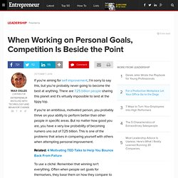When Working on Personal Goals, Competition Is Beside the Point