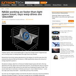 NASA working on faster-than-light space travel, says warp drives are 'plausible' - ExtremeTech