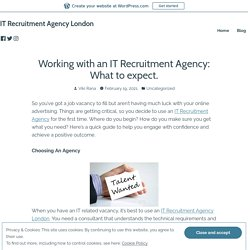 Working with an IT Recruitment Agency: What to expect. – IT Recruitment Agency London