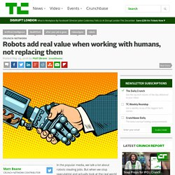 Robots add real value when working with humans, not replacing them