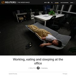 Working, eating and sleeping at the office