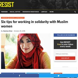 Six tips for working in solidarity with Muslim women - RESIST