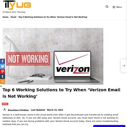 Top 6 Working Solutions to Fix Verizon Email is Not Working