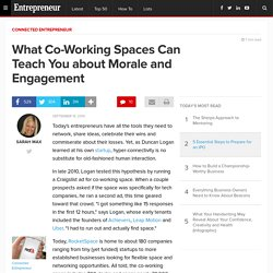 What Co-Working Spaces Can Teach You about Morale and Engagement