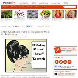 Working Moms Versus Stay At Home Moms : 7 Non-Negoitable Truths