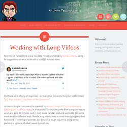 Working with Long Videos - Anthony Teacher.com