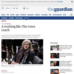 A working life: The voice coach