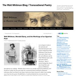 Walt Whitman, Wendell Barry, and the Workings of an Agrarian Poet | The Walt Whitman Blog / Transnational Poetry