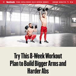 Try This 8-Week Workout Plan to Build Bigger Arms and Harder Abs