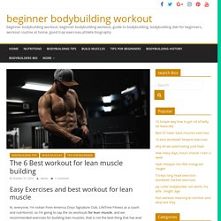 The 6 Best workout for lean muscle building Exercises
