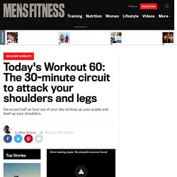 Today's Workout 60: The 30-minute circuit to attack your shoulders and legs