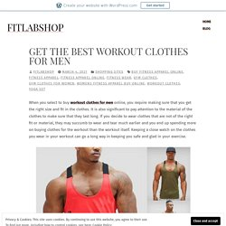 Get the best Workout clothes for Men – fitlabshop