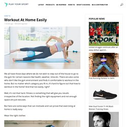 Workout At Home Easily -PlayYourSport