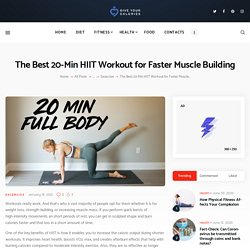 The Best 20-Min HIIT Workout for Faster Muscle Building