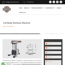 Full Body Workout Machine Manufacturers, Workout Machine Exporter