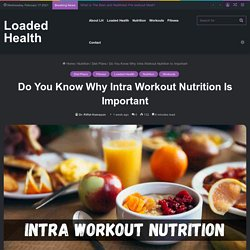 Do You Know Why Intra Workout Nutrition Is Important