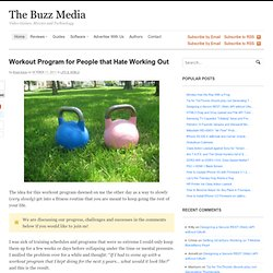 Workout Program for People that Hate Working Out