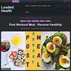 Post Workout Meal ‐ Recover Healthily