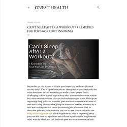 Can't Sleep After a Workout? 3 Remedies for Post-Workout Insomnia
