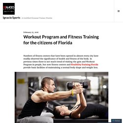 Workout Program and Fitness Training for the citizens of Florida – Ignacio Sports