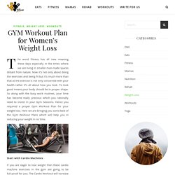 Effective Gym Weight Loss Workout Plan For Women