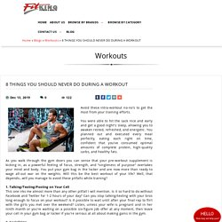 8 THINGS YOU SHOULD NEVER DO DURING A WORKOUT, Workouts at fitking