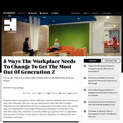 5 Ways The Workplace Needs To Change To Get The Most Out Of Generation Z